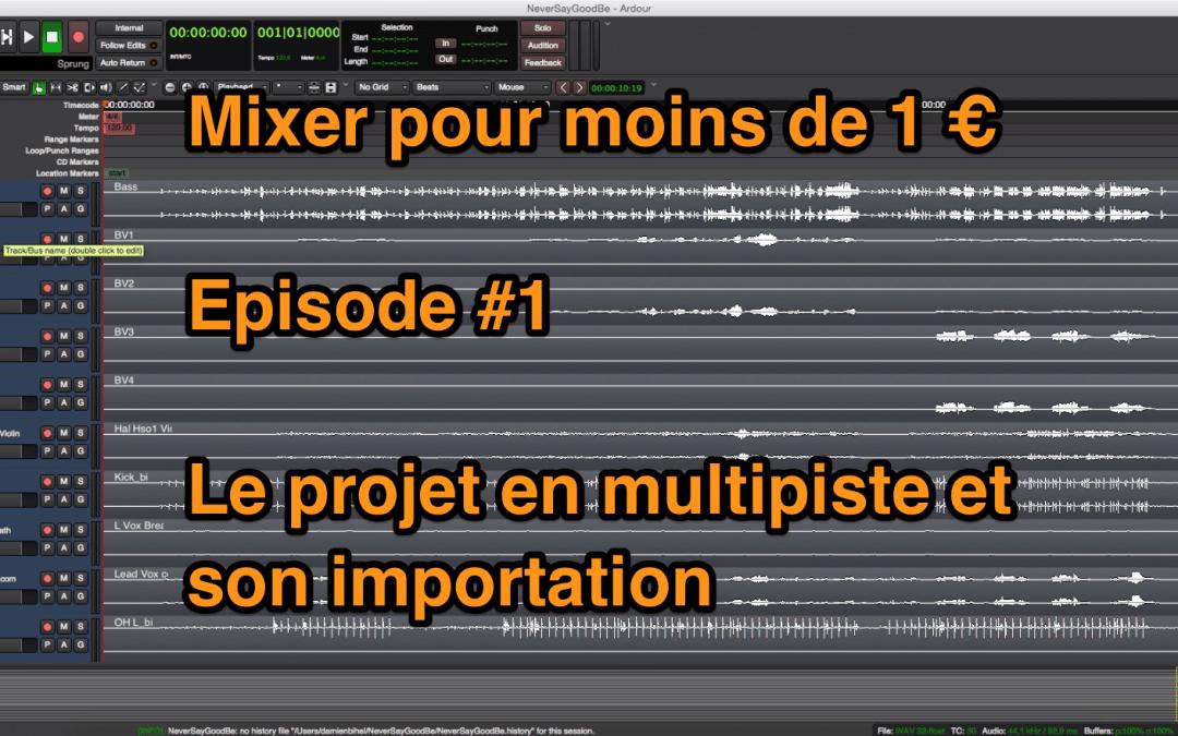 Mixer pour moins de 1 euro – Episode #1 – L'importation en multipiste