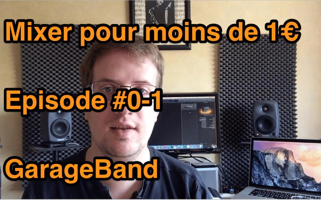 Mixer pour moins de 1 euro – Episode #0-1 – GarageBand