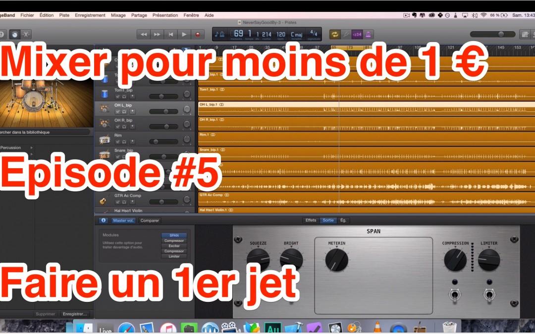 Mixer pour moins de 1 euro – E#5 – Faire le premier jet du mixage audio