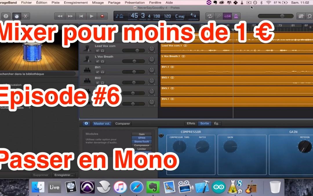 Mixer pour moins de 1 euro – Episode #6 – Mixer en mono
