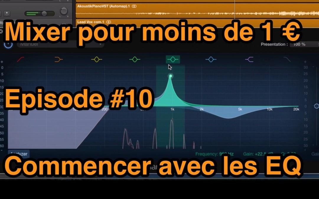 Mixer pour – de 1 € – Episode #10 – Commencer avec les EQ (égaliser audio)