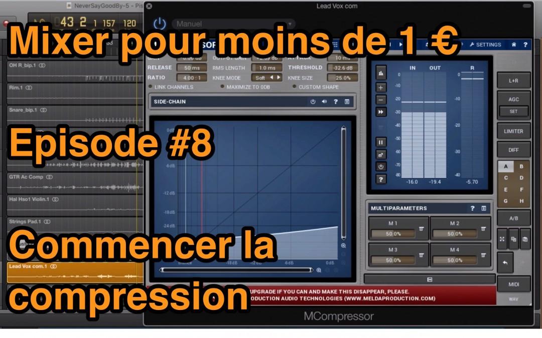 Mixer pour – de 1 euro – Episode #8 – Commencer avec le compresseur audio