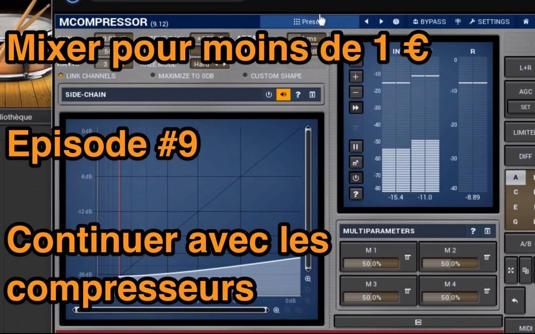 Mixer pour – de 1 euro – Episode #9 – Continuer avec le compresseur audio
