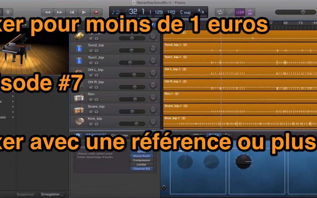 Mixer pour moins de 1 euro – E#7 – Mixer avec une Musique de références