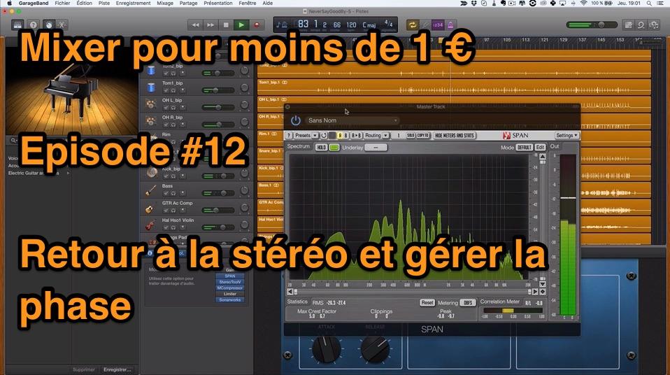 Mixer pour moins de 1 euro – Episode #12 – Revenir en Stéréo et gérer la phase