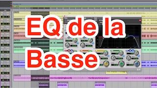 5 minutes pour un meilleur mixage : EQ de la Basse