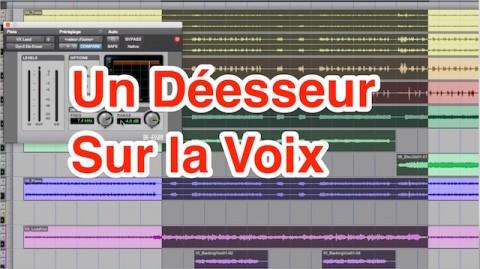 5 minutes pour un meilleur mixage : Dé-esseur sur la voix