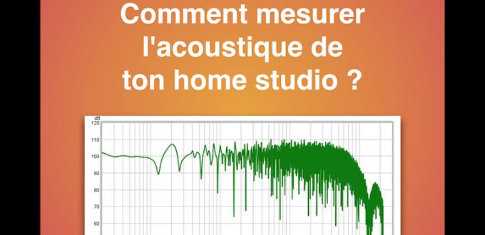 Comment mesurer l'acoustique de ton home studio ?