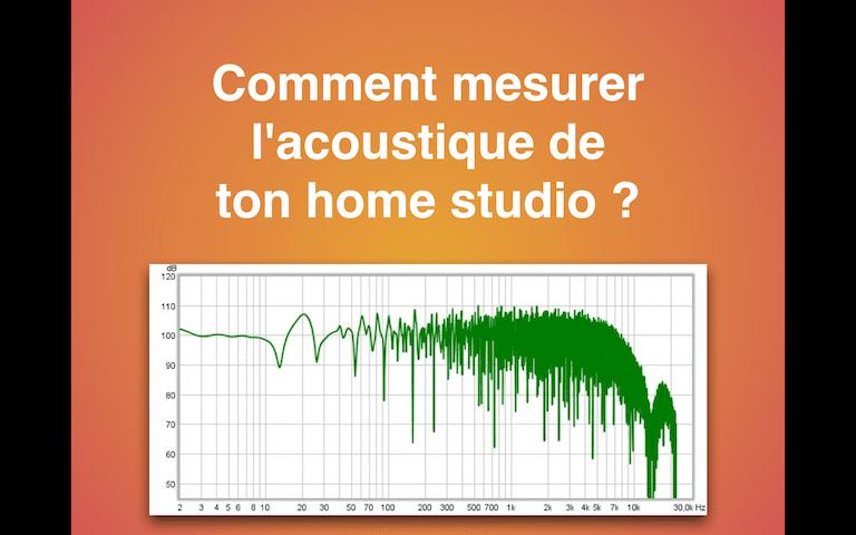 5 astuces pour mesurer l'acoustique de ton home studio