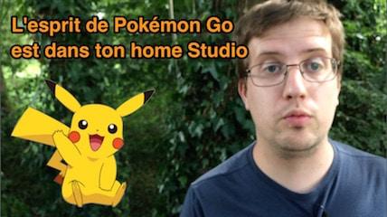 L'esprit de Pokémon Go Dans ton home Studio