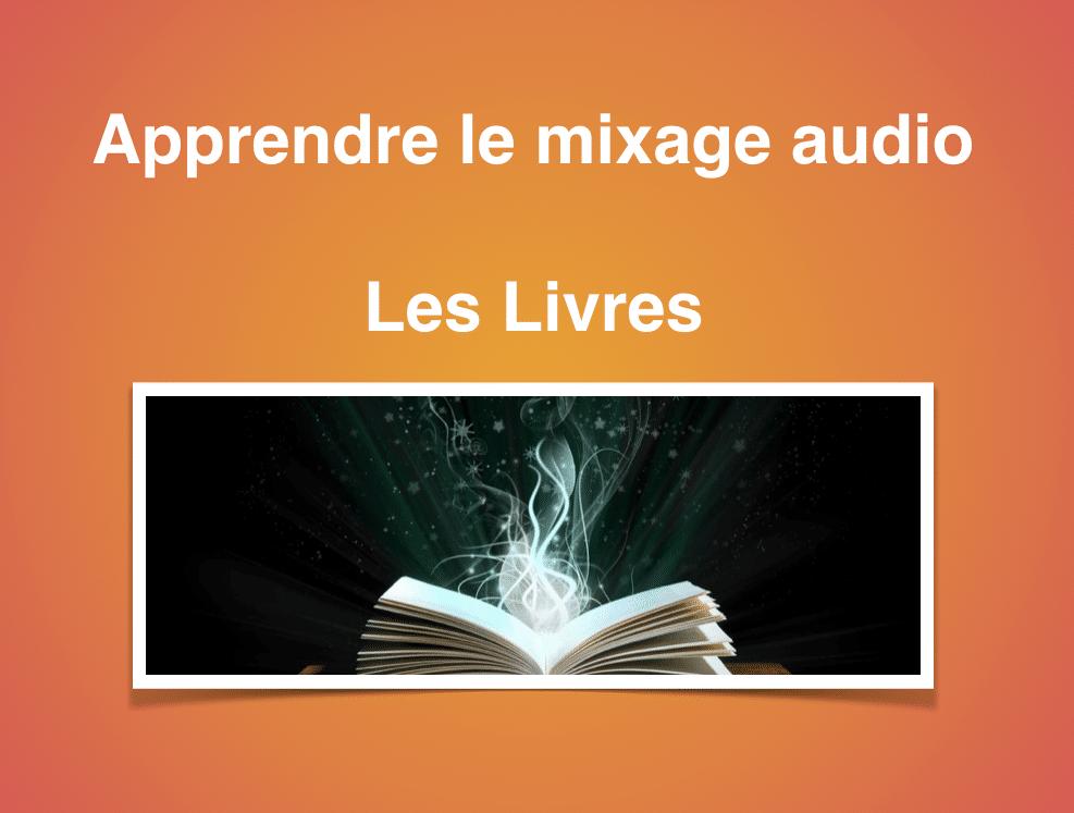 Apprendre le mixage audio : Les livres