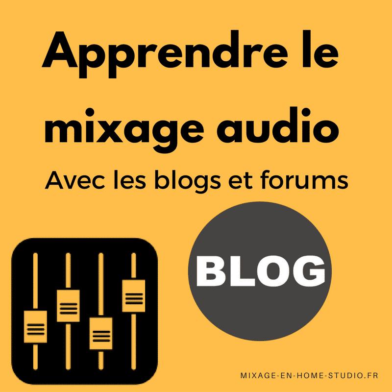 Mixage Audio : apprendre avec les blogs et les forums