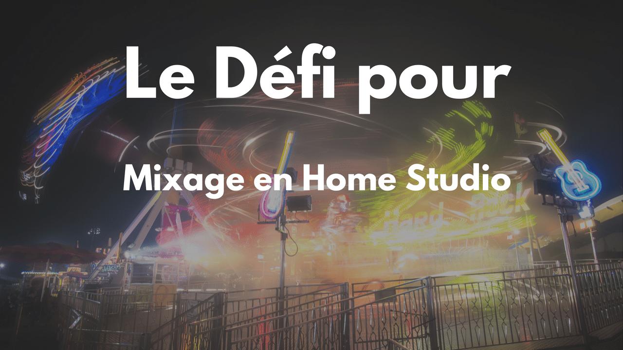 Relève le Défi Mixage en Home Studio avec moi