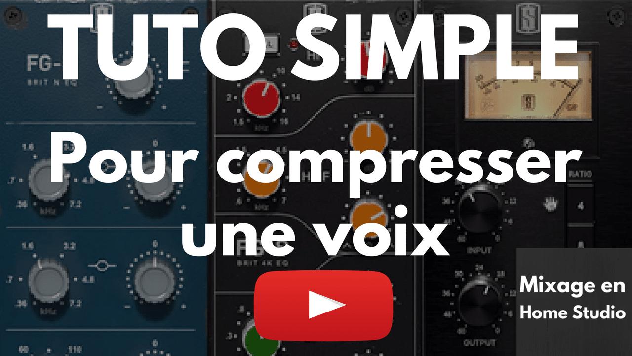 TUTO SiMPLE : Comment bien compresser une voix