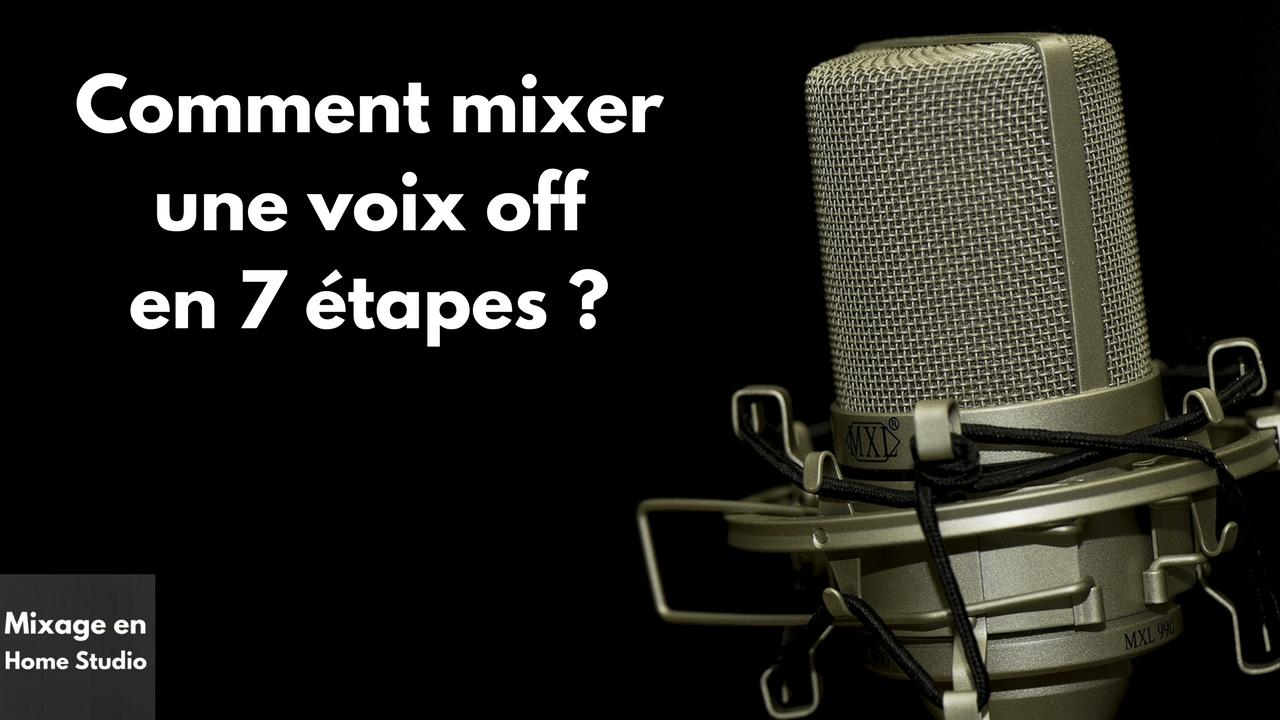 Comment mixer une voix off en 7 étapes ?