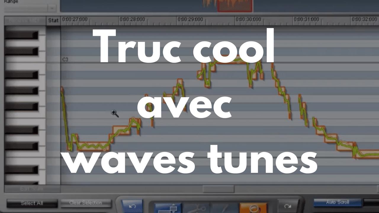 Truc cool avec waves tunes – effet sur la voix autre que de la correction