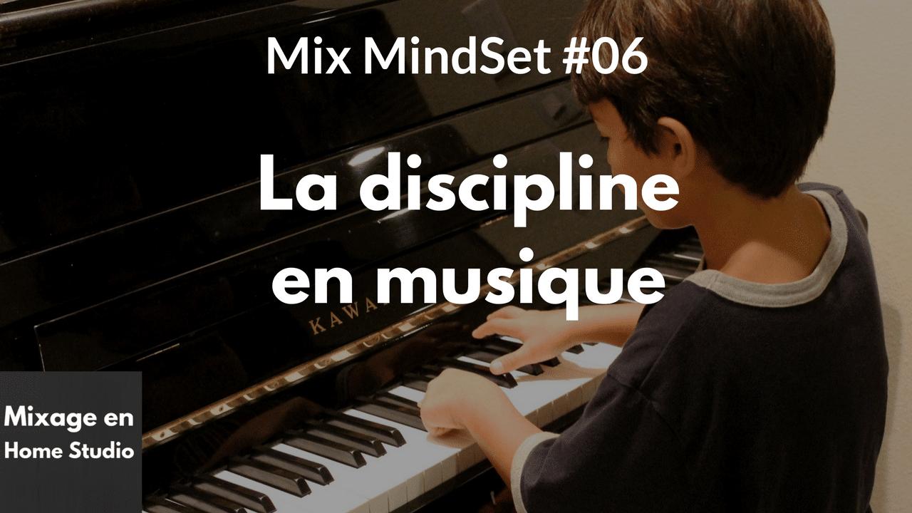 MMS#06 – La discipline en musique