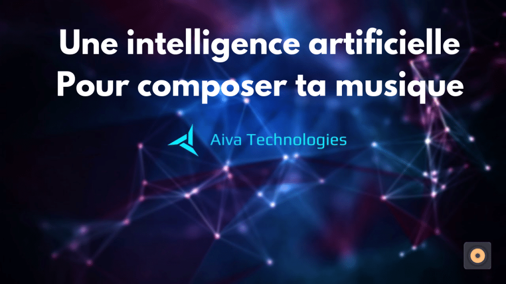 Aiva - Une intelligence artificielle