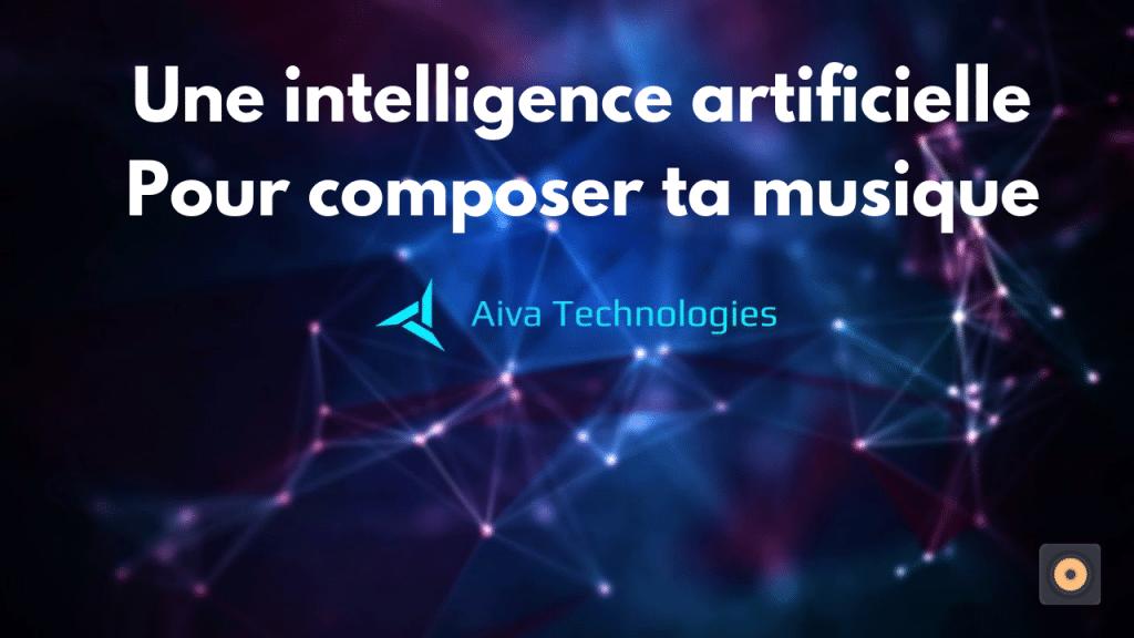 Aiva - Une intelligence artificielle