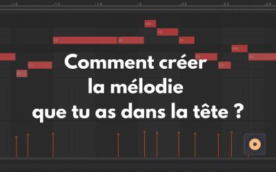 Comment créer une mélodie